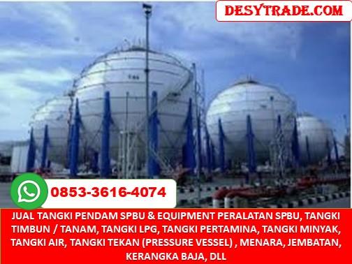 Jual Tangki SPBU, Equipment Peralatan SPBU, Menara, Jembatan, Kerangka Baja